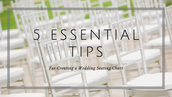 5 Essential Tips for Creating a Wedding Seating Chart
